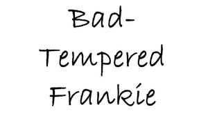 Bad-tempered Frankie