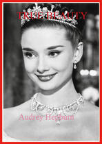 TRUE BEAUTY Audrey Hepburn
